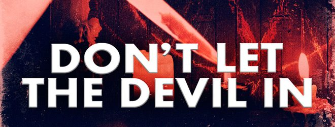 devil slide - Don't Let The Devil In (Movie Review)