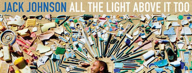 jack slide - Jack Johnson - All The Light Above It Too (Album Review)