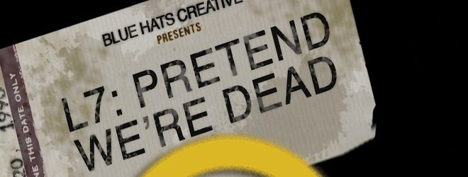 l7 slide - L7: Pretend We're Dead (Movie Review)