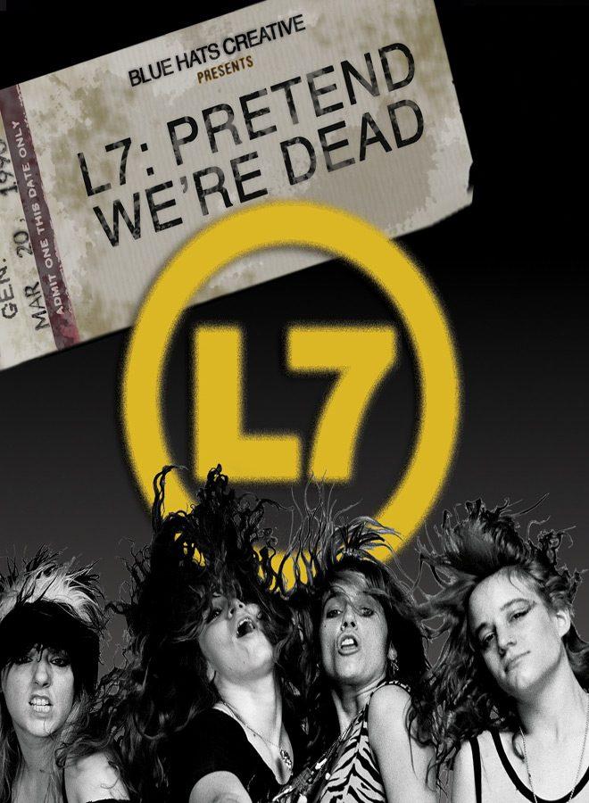 l7 - L7: Pretend We're Dead (Movie Review)