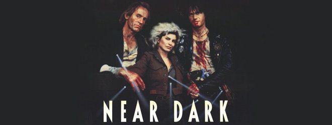 near dark slide - Near Dark - A 30 Year Old Vampire Gem