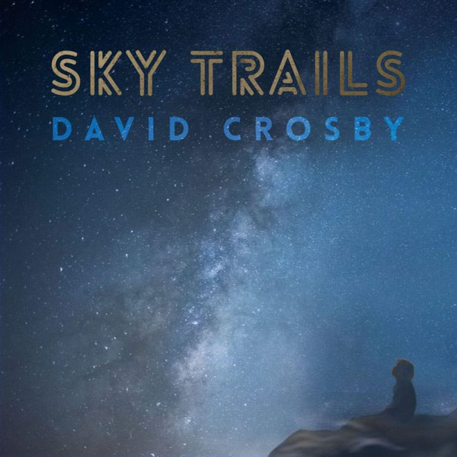 sky trails cover 980x980 - David Crosby - Sky Trails (Album Review)