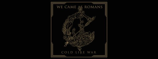 we as romans slide - We Came As Romans - Cold Like War (Album Review)