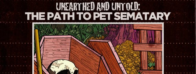 The Path to Pet Sematary slide - Unearthed & Untold: The Path to Pet Sematary (Movie Review)