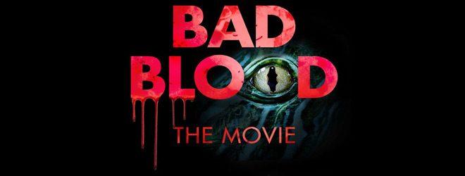bad blood slide - Bad Blood: The Movie (Movie Review)