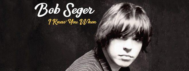 bob slide - Bob Seger - I Knew You When (Album Review)