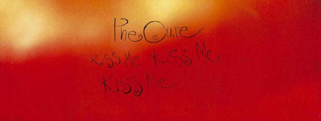 kiss me slide - The Cure - Kiss Me, Kiss Me, Kiss Me 30 Years Later