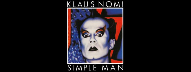 klaus slide - Klaus Nomi - Simple Man 35 Years Later