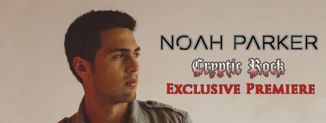 noah premiere - Noah Parker - Radio Music Video Premiere