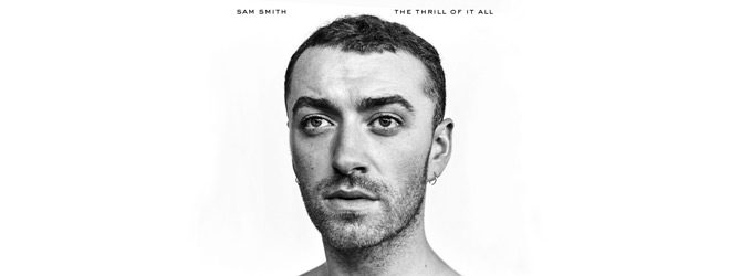 sam smith slide 2 - Sam Smith - The Thrill of It All (Album Review)