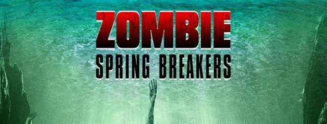 spring breakers slide - Zombie Spring Breakers (Movie Review)