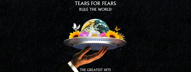 tears slide - Tears for Fears - Rule the World: The Greatest Hits (Album Review)
