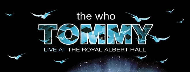 the who slide - The Who - Tommy: Live at the Royal Albert Hall (Live DVD Review)