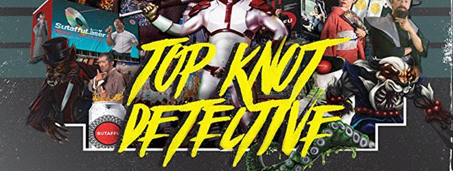 top slide - Top Knot Detective (Movie Review)