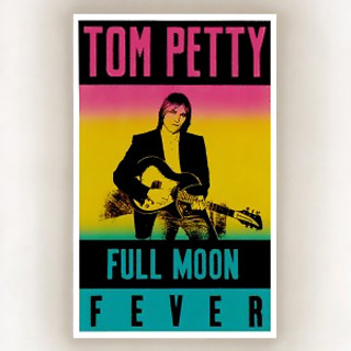 Tom Petty Full Moon Fever - Tom Petty - The Iconic Everyman of Rock-n-Roll
