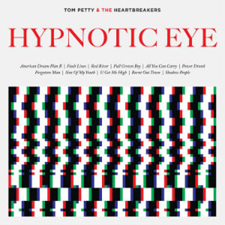 Tom Petty Hypnotic Eye - Tom Petty - The Iconic Everyman of Rock-n-Roll