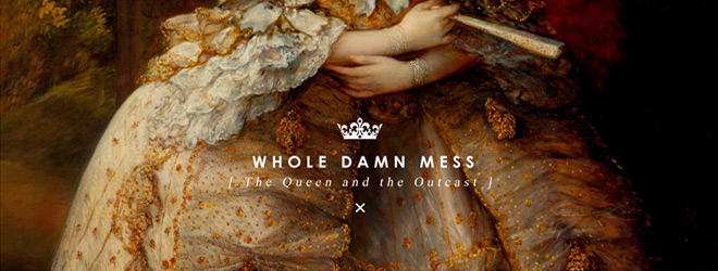 WDM slide - Whole Damn Mess - The Queen and The Outcast (Album Review)
