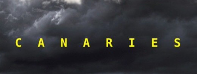 carnaries slide - Canaries (Movie Review)