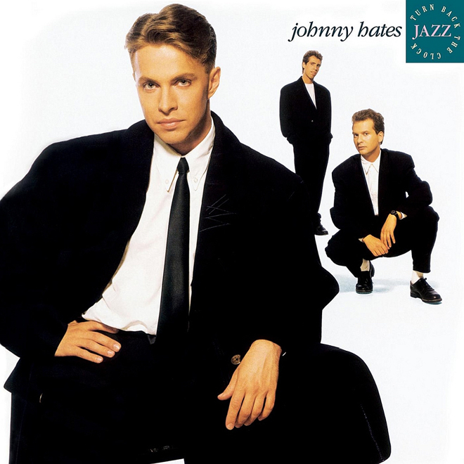 johnny album - Johnny Hates Jazz - Turn Back the Clock 30 Years Later