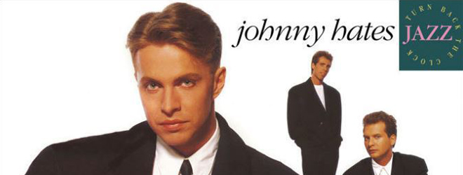 johnny slide - Johnny Hates Jazz - Turn Back the Clock 30 Years Later