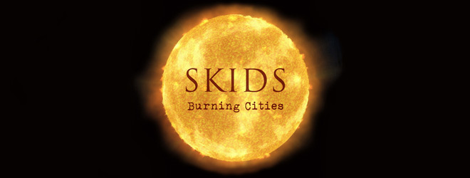 skide slide - Skids - Burning Cities (Album Review)