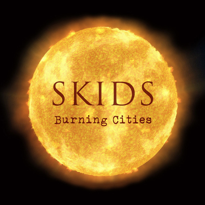 skids album - Skids - Burning Cities (Album Review)