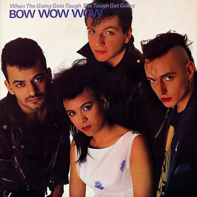 bow wow wow - Bow Wow Wow - When the Going Gets Tough, the Tough Get Going 35 Years Later