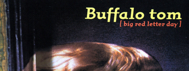 buffalo slide - Buffalo Tom - Big Red Letter Day Turns 25