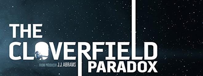 clover slide - The Cloverfield Paradox (Movie Review)