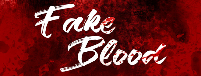 fake blood slide - Fake Blood (Movie Review)