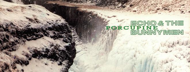 porcupine slide - Echo & The Bunnymen - Porcupine Turns 35