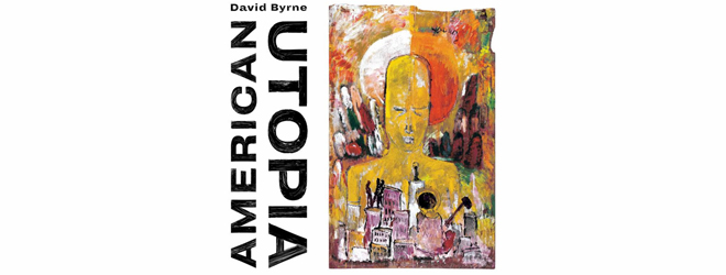 david slide - David Byrne - American Utopia (Album Review)