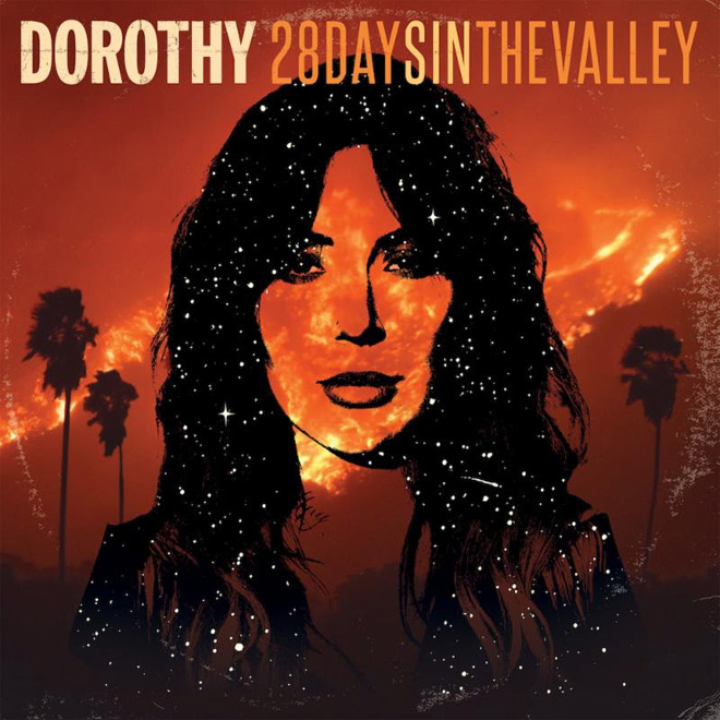 dorthy album - Dorothy - 28 Days In The Valley (Album Review)