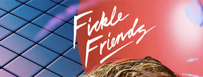 fickle slide - Fickle Friends - You Are Someone Else (Album Review)