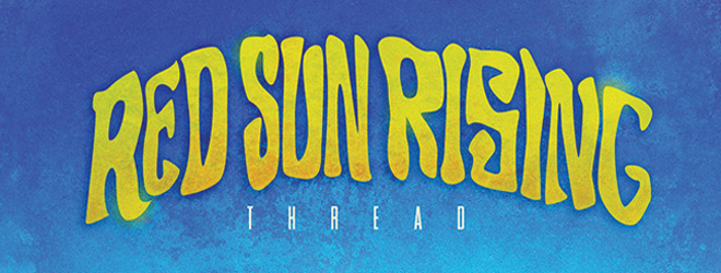 red sun rising slide - Red Sun Rising - Thread (Album Review)