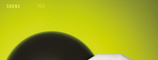 suuns slide - Suuns - Felt (Album Review)