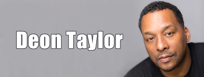 deon taylor slide - Interview - Deon Taylor