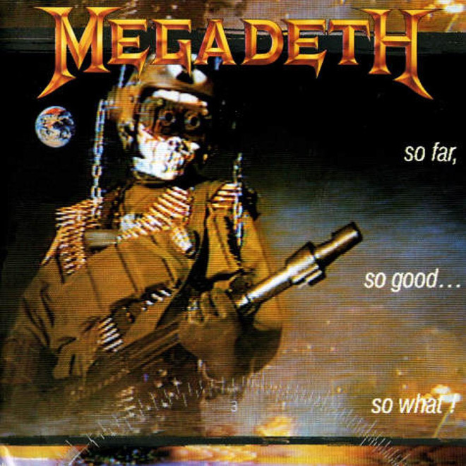 megadeth album so far - Megadeth - So Far, So Good...So What! 30 Years Later