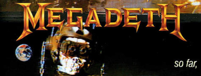 megadeth so slide - Megadeth - So Far, So Good...So What! 30 Years Later