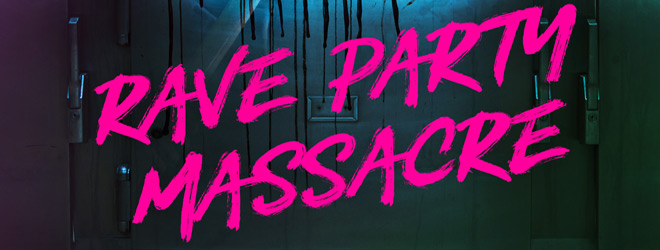 rave party slide - Rave Party Massacre (Movie Review)