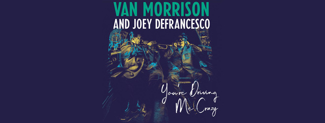 van slide - Van Morrison and Joey DeFrancesco - You're Driving Me Crazy (Album Review)