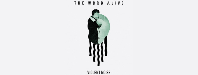word alive slide - The Word Alive - Violent Noise (Album Review)