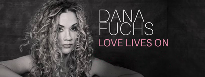 dana banner - Dana Fuchs - Love Lives On (Album Review)