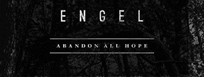 engel slide - Engel - Abandon All Hope (Album Review)