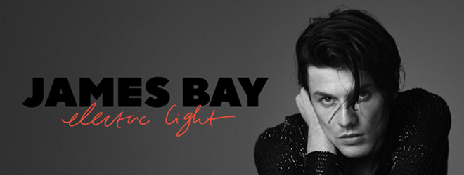 james bay slide - James Bay - Electric Light (Album Review)