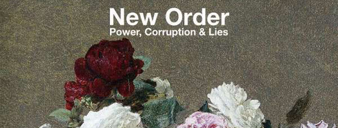 new order banner - New Order - Power, Corruption & Lies 35 Later