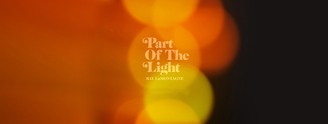 ray slide - Ray LaMontagne - Part of the Light (Album Review)