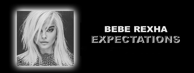 bebe slide - Bebe Rexha - Expectations (Album Review)