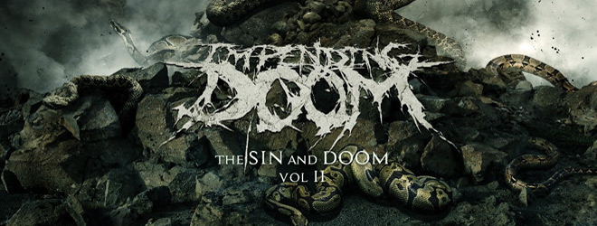 impending doom slide - Impending Doom - The Sin and Doom Vol. II (Album Review)