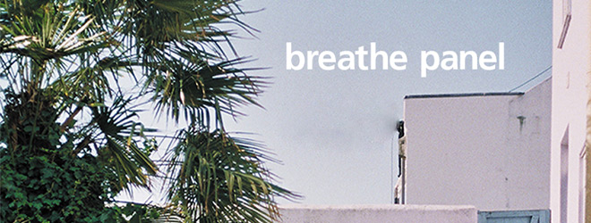 breathe slide - Breathe Panel - Breathe Panel (Album Review)